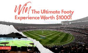 $1,000 FOOTY EXPERIENCE INCLUDES FLIGHTS