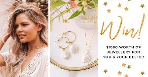 $1,000 WORTH OF JEWELLERY FOR YOU AND A FRIEND