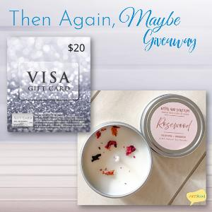 (1) winner will receive a $20 Visa Gift Card & 1 mini candle from Wick & Sarcasm created for Then Again, Maybe!
