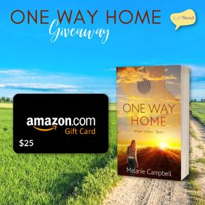 (1) winner will receive a signed copy of One Way Home and a $25 Amazon gift card!