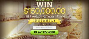 $150,000 Fall Fix-Up Sweepstakes