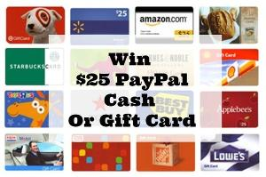 $25 PayPal Cash/Gift Card of Choice