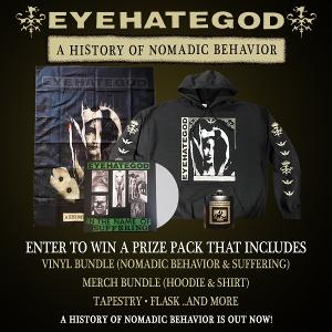 One Winner Will Receive: One (1) 'A History of Nomadic Behavior' LP ,One (1) 'In the Name of Suffering' LP, One (1) EHG hoodie, One (1) EHG tee..+more!!