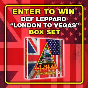 ​ONE WINNER WILL RECEIVE ​ Rare and collectible vinyl:​ One (1) Def Leppard 2DVD 4CD 'London to Vegas' box set, One (1) 'Hysteria Live' 2LP & A one-year subscription to REVOLVER Magazine !