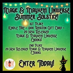 1st place ~ Kindle Fire,$100 Amazon Gift Card & 20 New Released e-books from the Magic & Mayhem Universe;2nd place ~20 New Released e-books from the Magic & Mayhem Universe.