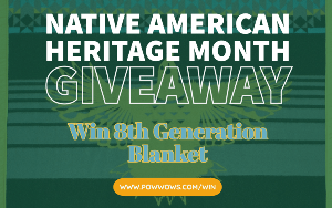 1st Place – Warrior Up 8th Generation Blanket; 2nd Place – $100 Amazon.com Gift Card; 3rd Place – $50 Pow Wow Shop Gift Card; 4th Place – All My Relations Hoodie & 5th Place – Pow Wow Face Mask !!