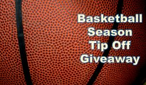 Basketball Season Tip Off Giveaway