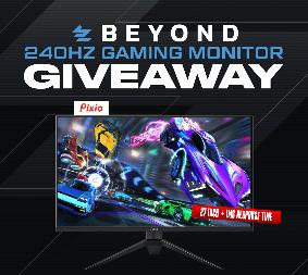 Beyond | Pixio 240Hz Gaming Monitor Giveaway