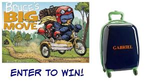 Bruce's Big Move prize pack including a hardcover copy of Bruce's Big Move plus a personalized Pottery Barn Kids Small Luggage (ARV $117.49)