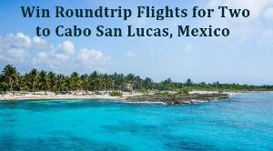 Cabo San Lucas Mexico Airfare for Two Giveaway