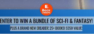 ENTER TO WIN A BUNDLE OF SCI-FI & FANTASY! PLUS A BRAND NEW EREADER! 25+ BOOKS! $350 VALUE!