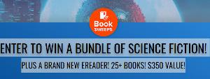 ENTER TO WIN A BUNDLE OF SCIENCE FICTION! PLUS A BRAND NEW EREADER! 25+ BOOKS! $350 VALUE!