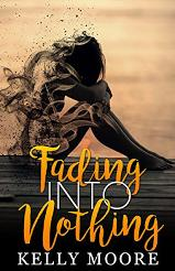 Fading Into Nothing by Kelly Moore - Book Review & Giveaway