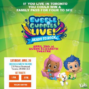 "Family Pass for 4 to the Toronto Show of ""BUBBLE GUPPIES LIVE READY TO ROCK!"