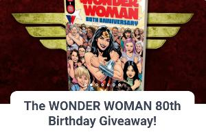FIRST PRIZE: Wonder Woman 80th Anniversary 100-Page Super Spectacular #1 by G. Willow Wilson, Becky Cloonan, & MORE! Wonder Woman 1984 Blu Ray + heaps more!!