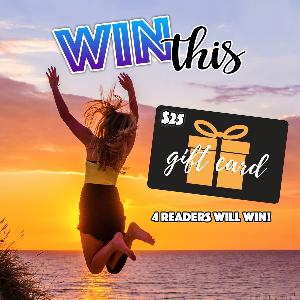 Four lucky readers will each win a $25 Amazon gift card!