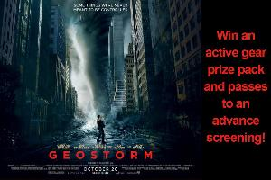 Geostorm' - Win active gear prize pack and advance screening passes!