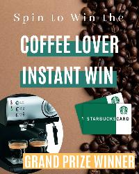Get ready to Instantly Win! Spin to win a one of five $10 Starbucks gift cards. One lucky winner will win a cappuccino maker!