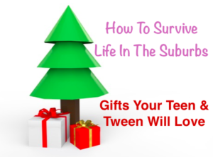 Gifts Your Tween & Teen Will Love