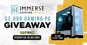 Grand Prize: $2,000 Gaming PC, Immerse Gaming   HIVE 5-year license & Resident Evil Village! Second Prize: Immerse Gaming   HIVE 5-year license, Resident Evil Village! Third Prize: Immerse Gaming   HIVE 5-year license!!