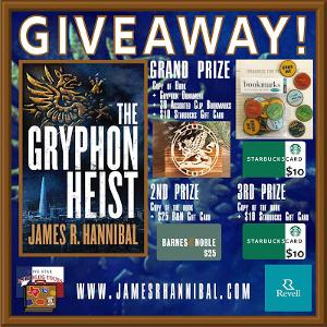 GRAND PRIZE: Copy of The Gryphon Heist + Gryphon Ornament + Clip Bookmarks + $10 Starbucks Gift Card; SECOND PRIZE: Copy of The Gryphon Heist + $25 Barnes and Noble Gift Card; THIRD PRIZE: Copy of The Gryphon Heist + $10 Starbucks Gift Card!!