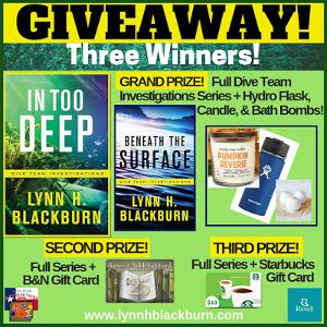 Grand Prize: Print Copies of Both Books in the Dive Team Investigations Series + Hydro Flask, Candle, & Bath Bombs 2nd Prize: Print Copies of the Series + $25 B&N Gift Card; 3rd Prize: Print Copies of the Series + $10 Starbucks Gift Card