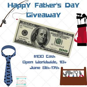 Happy Father's Day Giveaway ~ Win $100 Cash