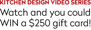 Kitchen Design Video Series Contest