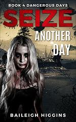 Live Another Day & Seize Another Day by Baileigh Higgins - Book Reviews & Giveaway