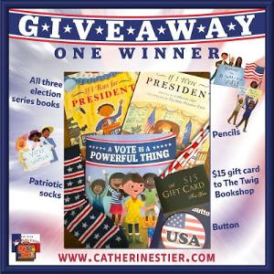 ONE WINNER: Copies of each of the three election-series books; patriotic socks, button, and pencils; $15 gift card to The Twig Bookshop!!