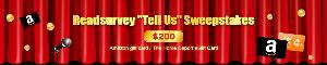 "Readsurvey ""Tell Us"" Sweepstakes Win $200 Amazon Gift Card"