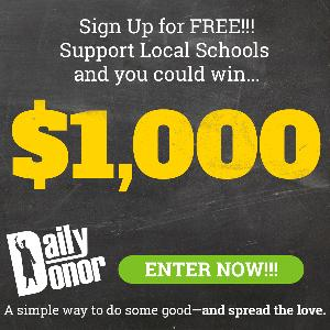 Sign Up FREE to Support Local Schools and you could win $1,000 from DailyDonor!