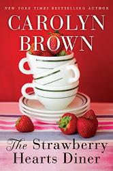 Signed paperback or Kindle copy of The Strawberry Hearts Diner by Carolyn Brown
