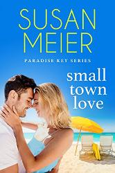 Small Town Love (Paradise Key Series) by Susan Meier - Book Review & Giveaway