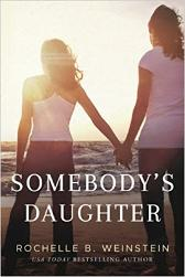 Somebody's Daughter by Rochelle B. Weinstein - Book Review, Interview & Giveaway