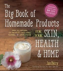 The Big Book of Homemade Products for Your Skin, Health and Home!