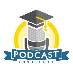 The Podcast Institute Training Program