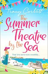 The Summer Theatre by the Sea by Tracy Corbett - Book Review, Guest Post & Giveaway