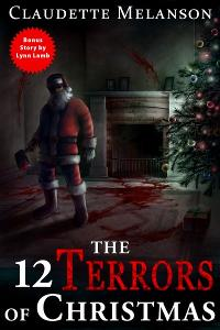 The Twelve Terrors of Christmas by Claudette Melanson Tour & #Giveaway