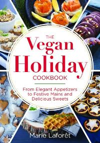 The Vegan Holiday Cookbook