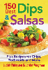 150 Best Dips & Salsas Recipe Book