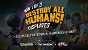 "3 Winners: 1 Large ""Destroy All Humans"" Displate-1 winner; 1 Medium ""Destroy All Humans"" Displate-1 winner & 1 Medium ""Destroy All Humans"" Displate-1 winner!!"