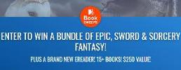 ENTER TO WIN A BUNDLE OF EPIC, SWORD & SORCERY FANTASY! PLUS A BRAND NEW EREADER! 15+ BOOKS! $250 VALUE!