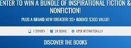 ENTER TO WIN A BUNDLE OF INSPIRATIONAL FICTION & NONFICTION! PLUS A BRAND NEW EREADER! 20+ BOOKS! $300 VALUE!