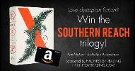 Enter to Win the Southern Reach Trilogy + $50 Amazon Gift Card!
