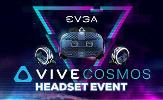 EVGA and HTC VIVE COSMOS Event