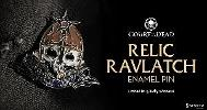 Exclusive Court of the Dead Relic Ravlatch Pin