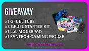 GFUEL Starter Kit-1 winner; Fantech Gaming Mouse & GFUEL Starter Kit-1 winner; League of Legends Mousepad & GFUEL Starter Kit-1 winner; GFUEL TUB-1 winner.