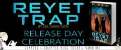 RELEASE DAY CELEBRATION: REYET TRAP BY DEE GARRETSON WITH GIVEAWAY