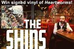 Signed Vinyl of 'Heartworms' by The Shins ($40) -- 5 winners